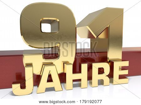 Golden digit ninety one and the word of the year. Translated from the German - years.3D illustration