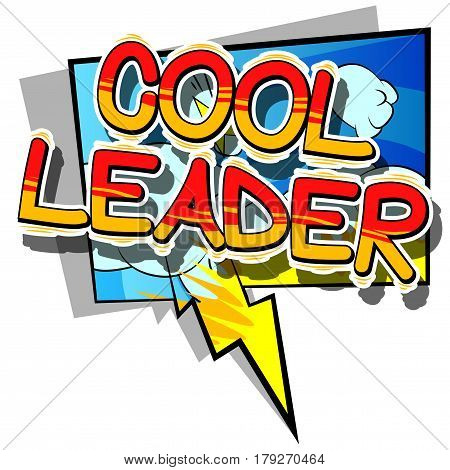 Cool Leader - Comic book style word on abstract background.