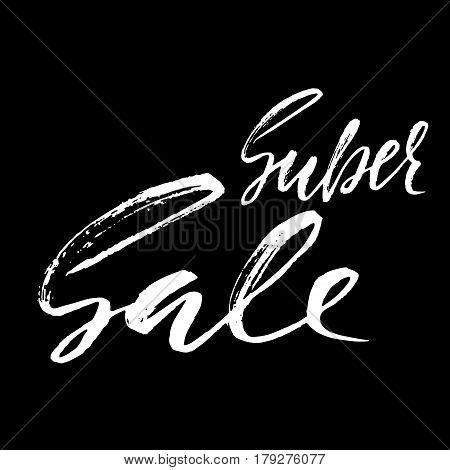 Super Sale handwritten lettering. Grunge dry brush template. Typography bunner. Hand drawn calligraphy. Vector illustration