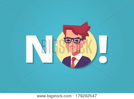 Angry businessman and word NO. Protest. Vector illustration in flat design