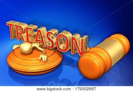 Treason Legal Gavel Concept With The Original 3D Character Illustration