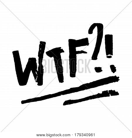 Word WTF in handwriting. Modern hand drawn calligraphy. Lettering for print and posters. Typography poster design.