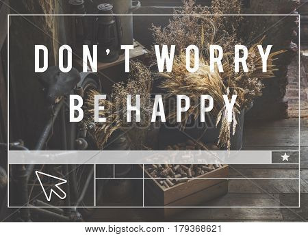 Less Worry Passion Happy Feeling Attitude