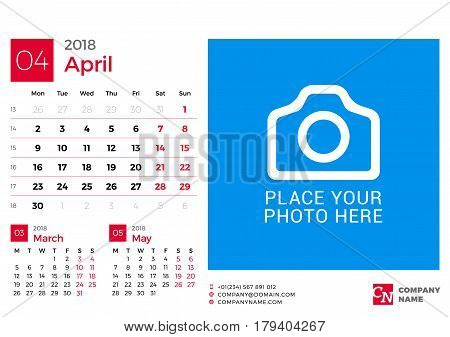 Calendar For 2018 Year. Vector Design Print Template With Place For Photo And Company Logo. April 20