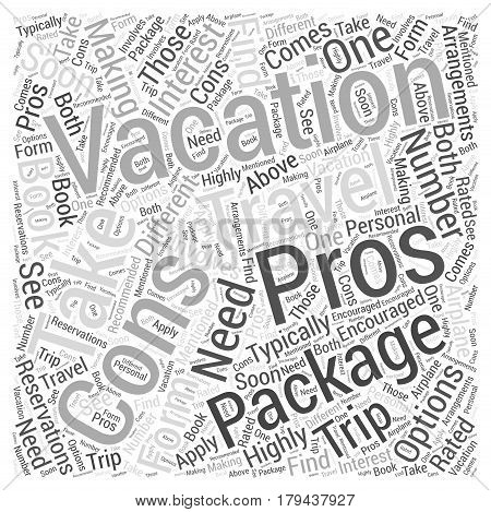 The Pros and Cons of Vacation Packages Word Cloud Concept