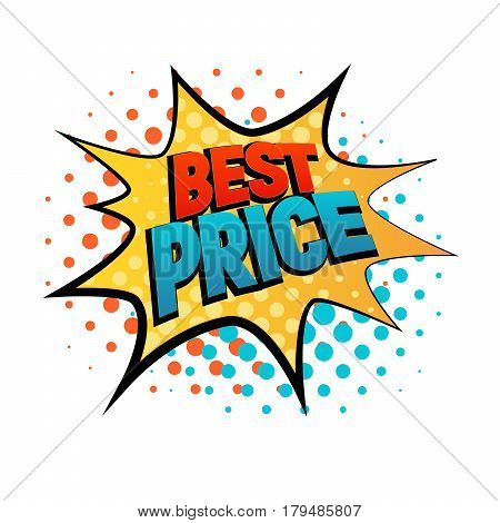 Best price star bubble comic style vector illustration. Cartoon yellow star isolated on white background. Tag icons with dot pop art style