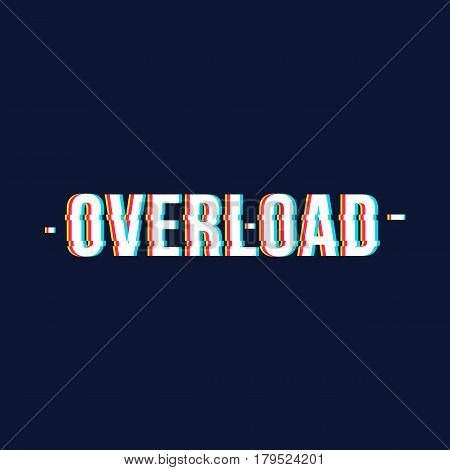 Overload date chromatic aberration lettering style  Vector distorted glitch effect.