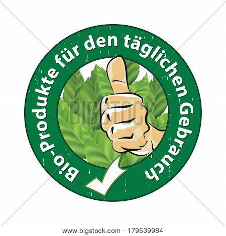 Bio products for daily use (German language: Bio-Produkte fur den taglichen Gebrauch) - stamp / sticker. Business label / logo for agricultural / cosmetics industry. Print colors used.