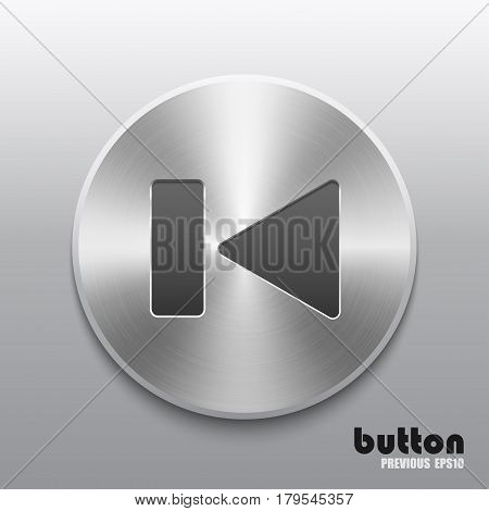 Round rewind previous button with brushed metal aluminum texture isolated on gray background