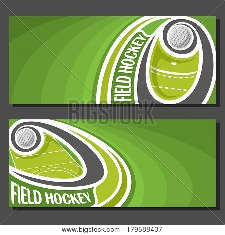 Vector banners for Field Hockey game: field hockey ball flying on curve trajectory above court, 2 template tickets to sporting tournament with empty field for title text on green abstract background.