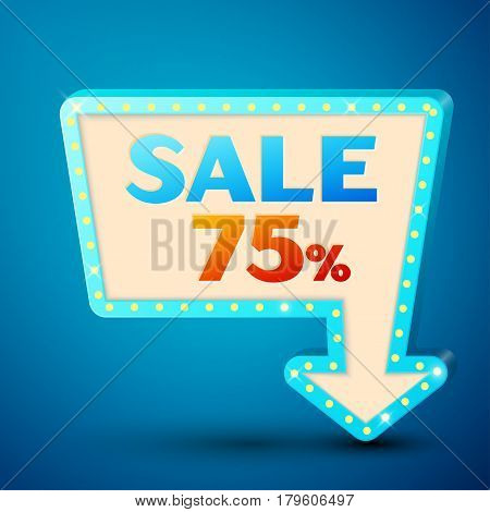 Retro billboard with shining lamps and arrow with inscription sale 75 percent discounts on blue background. Business banner, shopping promotion poster, bright signboard. Vector illustration