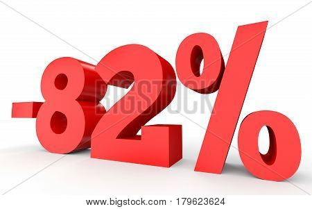 Minus Eighty Two Percent. Discount 82 %.