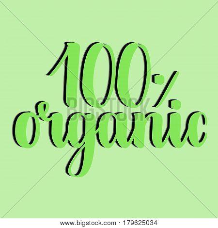 100 percent organic label. Handwritten calligraphy grunge inscription 100 organic on green background. Eco sticker for banner, emblem, label, advertisement. Vector illustration.