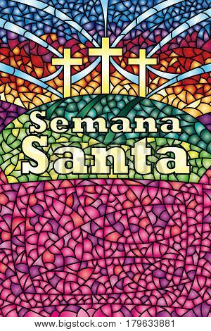 Semana Santa - Holy Week in Spanish language - in stained glass with the theme of the crucifixion of Christ, Bible lettering - Vector image