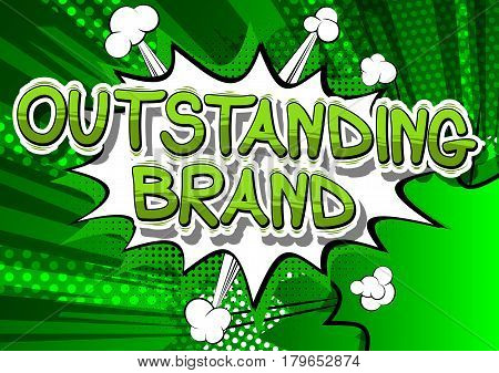 Outstanding Brand - Comic book style word on abstract background.