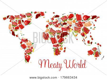 Meat world map poster. Fresh beef steak, ham, bacon, pork chop, lamb ribs, chicken, turkey and burger patty with fresh herbs and vegetables arranged into geographic chart. Butchery shop, food design