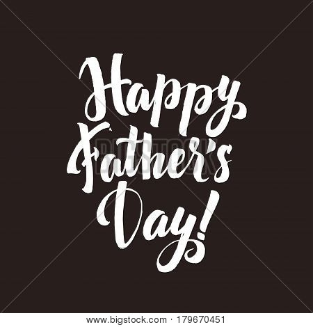 Happy Father's Day Calligraphy Greting card. Ink Inscription. Greeting card template for Father Day. Vector illustration EPS 10