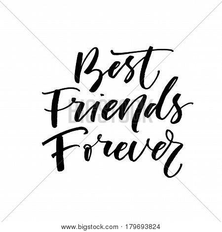 Best friends forever phrase. Ink illustration. Modern brush calligraphy. Isolated on white background.
