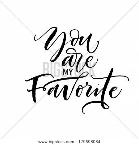 You are my favorite postcard. Ink illustration. Modern brush calligraphy. Isolated on white background.