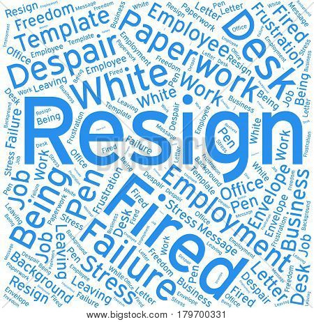 Resign , Word cloud art background ,
