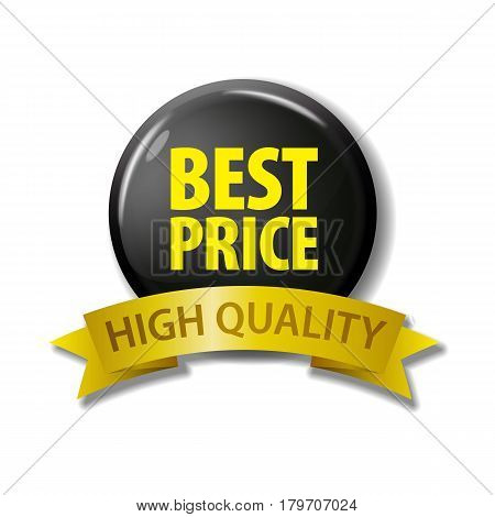Black button and gold ribbon with words 'Best Price - High Quality'. Circle label with discount offer. Realistic vector illustration. Design element on white background with shadow.