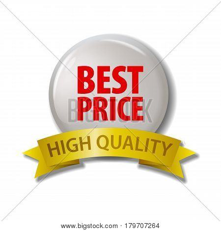 Bright button and gold ribbon with words 'Best Price - High Quality'. Circle label with discount offer. Realistic vector illustration. Design element on white background with shadow.