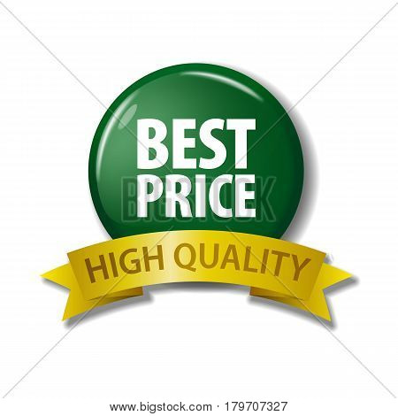 Bright green button and gold ribbon with words 'Best Price - High Quality'. Circle label with discount offer. Realistic vector illustration. Design element on white background with shadow.