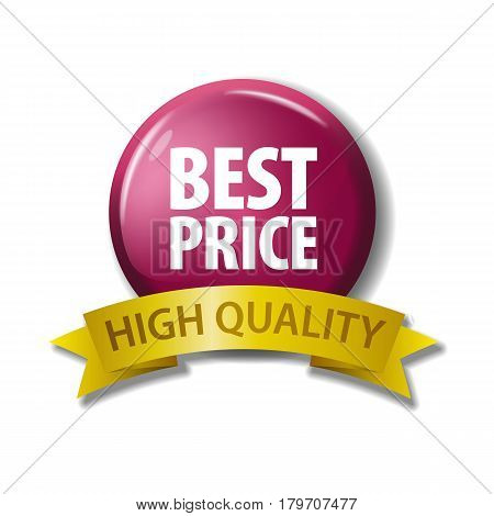 Bright crimson button and gold ribbon with words 'Best Price - High Quality'. Circle label with discount offer. Realistic vector illustration. Design element on white background with shadow.