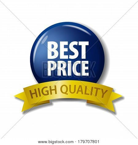 Navy blue button and gold ribbon with words 'Best Price - High Quality'. Circle label with discount offer. Realistic vector illustration. Design element on white background with shadow.
