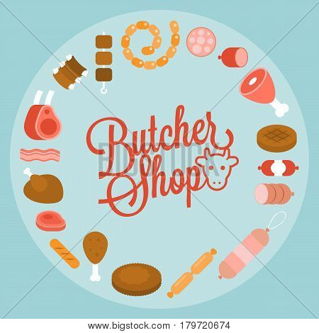 Butchery product icon such as sausage, ham, pepperoni arrange in circle shape with butcher shop headline, flat design