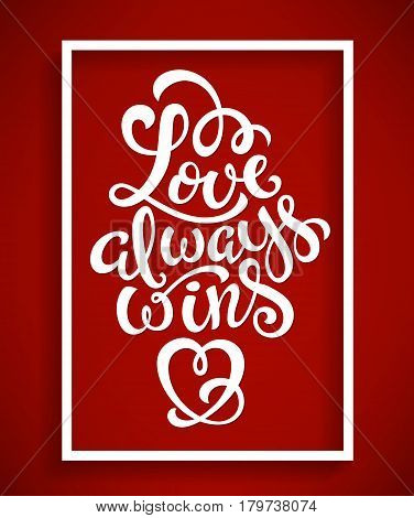 Poster with with hand-drawn lettering, love always wins, vector illustration