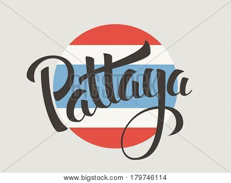 Pattaya vector lettering. Pattaya city typography on Thai national flag background. Vintage hand drawn calligraphy design