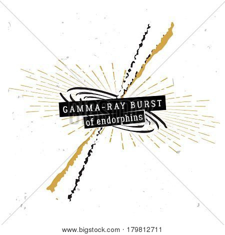 Gamma-ray burst of endorphins - original metaphorical quote. Gamma-ray burst coming from the galaxy core, sketch in vintage style.