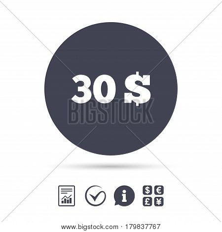 30 Dollars sign icon. USD currency symbol. Money label. Report document, information and check tick icons. Currency exchange. Vector