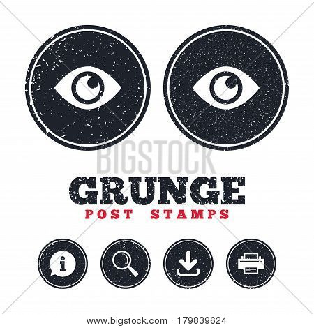 Grunge post stamps. Eye sign icon. Publish content button. Visibility. Information, download and printer signs. Aged texture web buttons. Vector