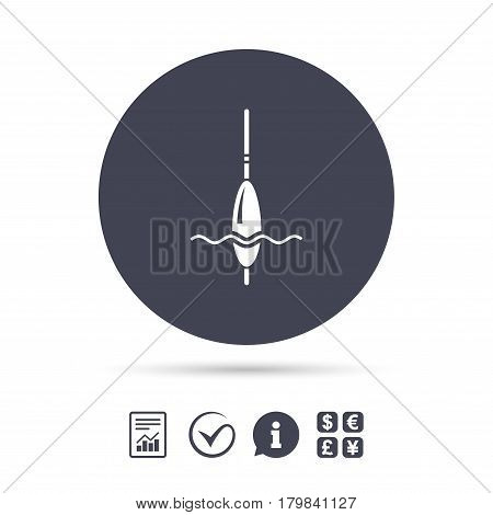 Fishing sign icon. Float bobber symbol. Fishing tackle. Report document, information and check tick icons. Currency exchange. Vector