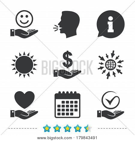 Smile and hand icon. Heart and Tick or Check symbol. Palm holds Dollar currency sign. Information, go to web and calendar icons. Sun and loud speak symbol. Vector