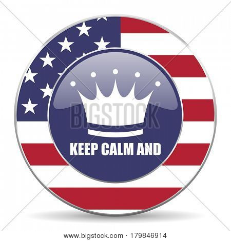 Keep calm and usa design web american round internet icon with shadow on white background.