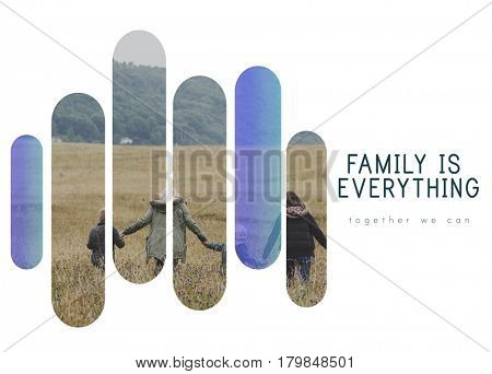 Family is Everything Happy Together Relationship