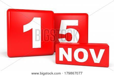 November 15. Calendar on white background. 3D illustration. poster