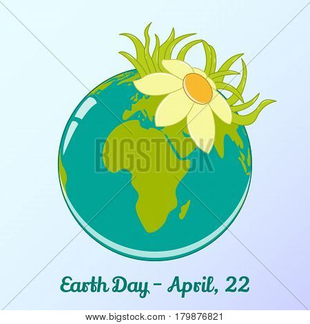 Background with globe and flower in simple cartoon style for World Earth Day. Environmental and Climate Literacy. Vector illustration, card, banner, poster, calendar or placard template. April 22. Holiday Collection.