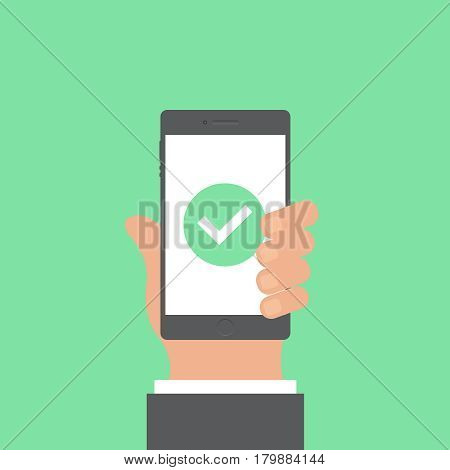 Smartphone and hand vector concept. Phone with hand in modern flat style. Smart technology on green background. Smartphone with check sing vector illustration. Smart phone flat icon.
