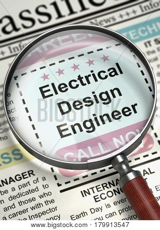 Electrical Design Engineer - Close View Of A Classifieds Through Magnifying Lens. Electrical Design Engineer. Newspaper with the Vacancy. Concept of Recruitment. Blurred Image. 3D Rendering.