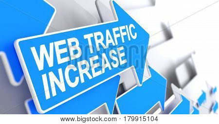 Web Traffic Increase - Blue Arrow with a Label Indicates the Direction of Movement. Web Traffic Increase, Text on the Blue Arrow. 3D Render.