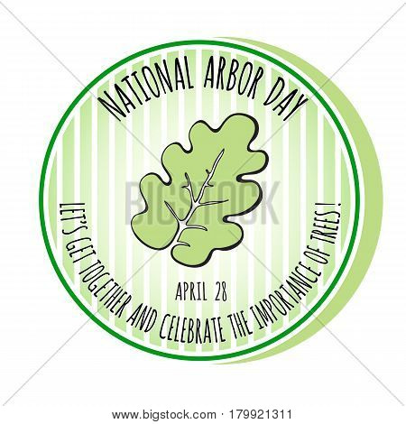 Nationational Arbor Day icon. Green Oak leaf. Vector illustration for  promotion, greeting card and poster.