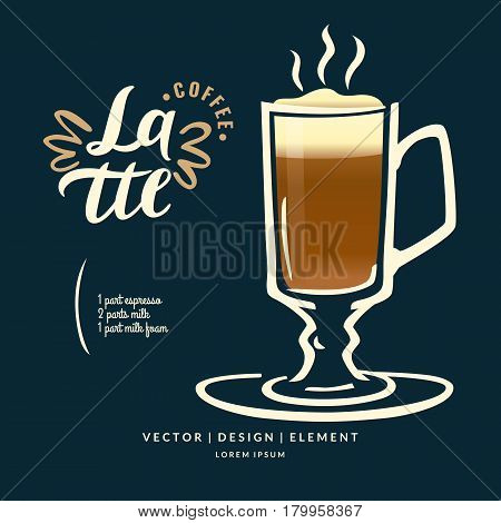 Modern hand drawn lettering label coffee drink Latte. Calligraphy brush and ink. Handwritten inscriptions for layout and template. Vector illustration of text.