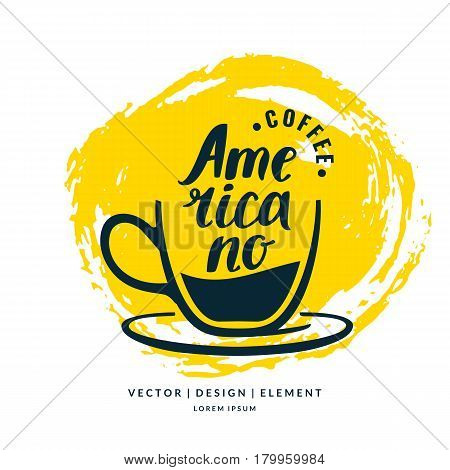 Modern hand drawn lettering label coffee drink Americano. Calligraphy brush and ink. Handwritten inscriptions for layout and template. Vector illustration of text.