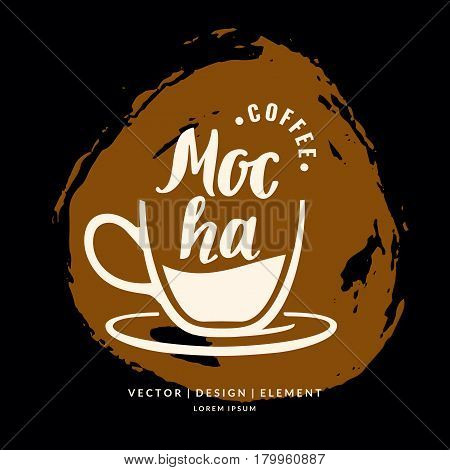 Modern hand drawn lettering label coffee drink Mocha. Calligraphy brush and ink. Handwritten inscriptions for layout and template. Vector illustration of text.