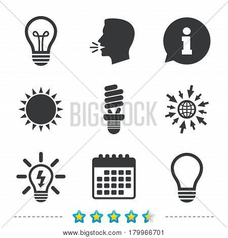 Light lamp icons. Fluorescent lamp bulb symbols. Energy saving. Idea and success sign. Information, go to web and calendar icons. Sun and loud speak symbol. Vector