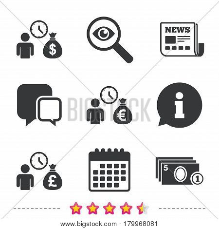 Bank loans icons. Cash money bag symbols. Borrow money sign. Get Dollar money fast. Newspaper, information and calendar icons. Investigate magnifier, chat symbol. Vector